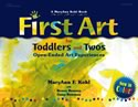 First Art for toddlers and twos maryann kohl