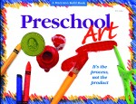 Preschool Art by MaryAnn F. Kohl