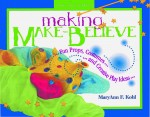 making make believe by maryann f. kohl
