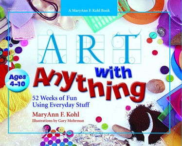 Art With Anything by MaryAnn F. Kohl