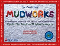 Mudworks Bilingual Edition - by MaryAnn F. Kohl
