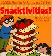 Snacktivities by MaryAnn Kohl