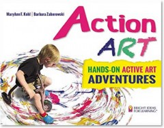 Action Art Hands-On Active Art Adventures MaryAnn Kohl