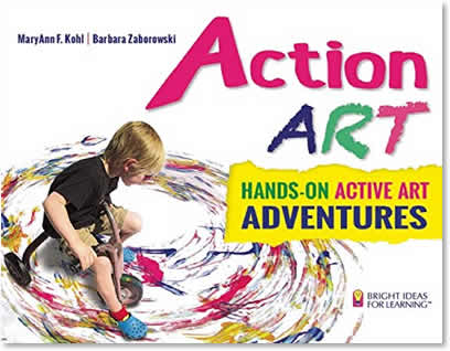 Action Art Hands-On Active Art Adventures MaryAnn Kohl- art activity books for kids