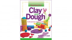 preschool art clay and dough by maryann f. kohl